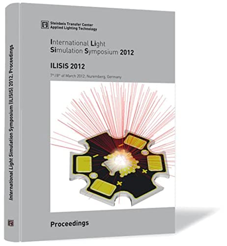 9783941417847: International Light Simulation Symposium (ILISIS) 2012: Proceedings