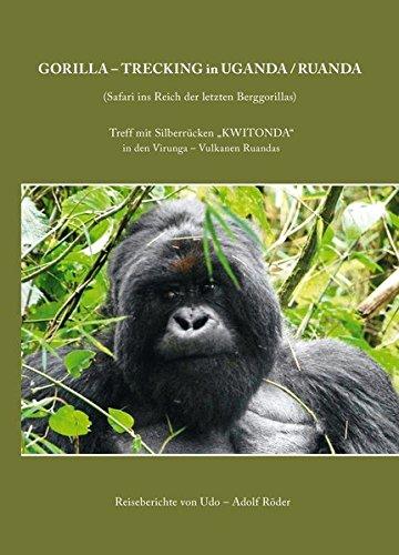 9783941444881: Gorilla-Trecking in Uganda/Ruanda: Safari ins Reich der letzten Berggorillas