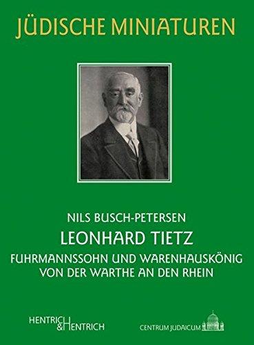 Beispielbild für Leonhard Tietz: Fuhrmannssohn und Warenhauskönig von der Warthe an den Rhein zum Verkauf von medimops
