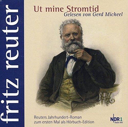 Ut mine Stromtid : Fritz Reuter gelesen von Gerd Micheel - Fritz Reuter
