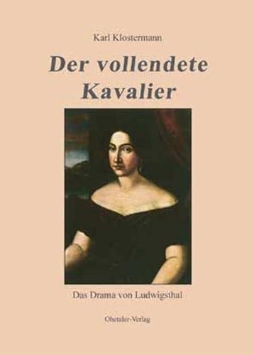 9783941457201: Der vollendete Kavalier: Das Drama von Ludwigsthal