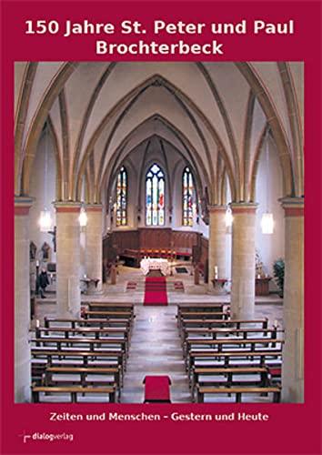 9783941462267: 150 Jahre St. Peter und Paul Brochterbeck: Zeiten und Menschen - Gestern und heute