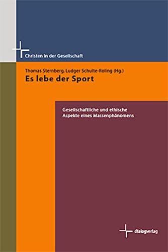 9783941462649: Es lebe der Sport: Gesellschaftliche und ethische Aspekte eines Massenph�nomens