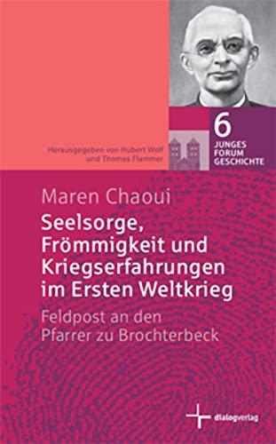 9783941462786: Seelsorge, Frömmigkeit und Kriegserfahrungen im Ersten Weltkrieg: Feldpost an den Pfarrer zu Brochterbeck