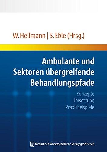 Ambulante und Sektoren übergreifende Behandlungspfade: Wolfgang Hellmann