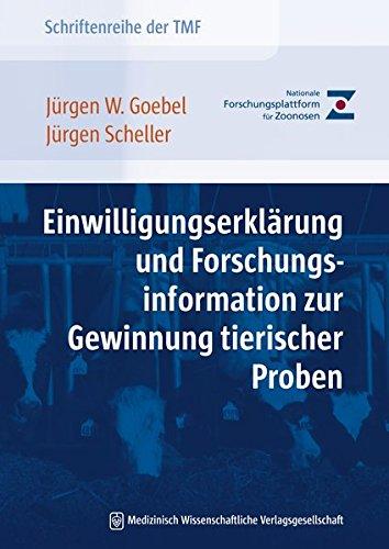 Einwilligungserklärung und Forschungsinformation zur Gewinnung tierischer Proben: Jürgen W. ...