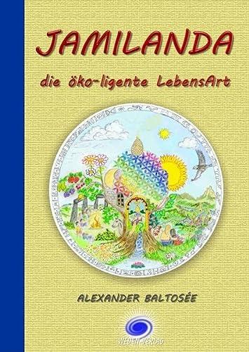 Jamilanda: Die öko-ligente LebensArt - Baltosée, Alexander