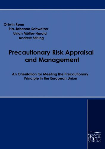 9783941482258: Precautionary Risk Appraisal and Management: An Orientation for Meeting the Precautionary Principle in the European Union