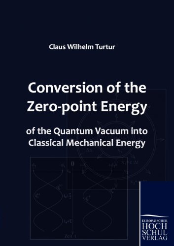 9783941482609: Conversion of the Zero-point Energy of the Quantum Vacuum into Classical Mechanical Energy