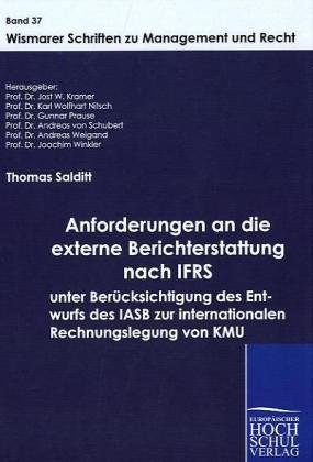 9783941482685: Anforderungen an die externe Berichterstattung nach IFRS unter Berücksichtigung des Entwurfs des IASB zur internationalen Rechnungslegung von KMU