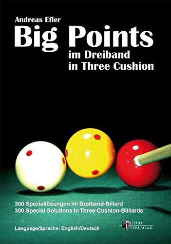 Big Points in Three Cushion: 300 Special Solutions in Three-Cushion-Billiards