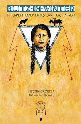 9783941485051: Blitz im Winter - Abenteuer eines Lakota-Jungen