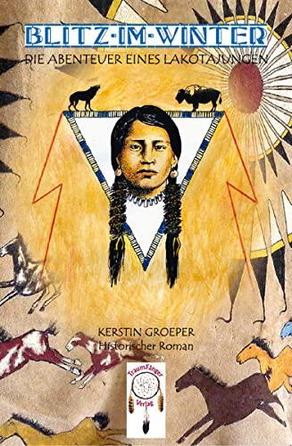 9783941485211: Blitz-im-Winter, die Abenteuer eines Lakota-Jungen