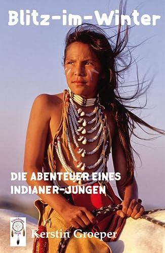 9783941485570: Blitz-im-Winter: Die Abenteuer eines Indianer-Jungen