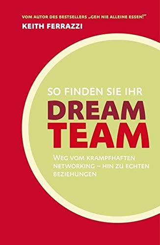 So finden Sie Ihr Dream-Team (3941493361) by Keith Ferrazzi