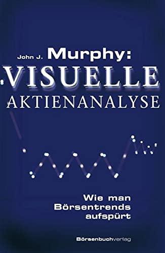 Murphy: Visuelle Aktienanalyse (9783941493735) by [???]