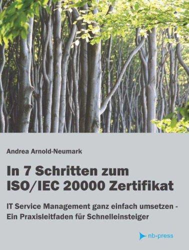 9783941495005: In 7 Schritten zum ISO/ IEC 20000 Zertifikat: IT Service Management ganz einfach umsetzen - Ein Praxisleitfaden für Schnelleinsteiger