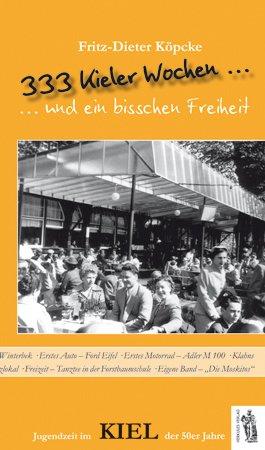 9783941499515: 333 Kieler Wochen: Jugendzeit im Kiel der 50er Jahre
