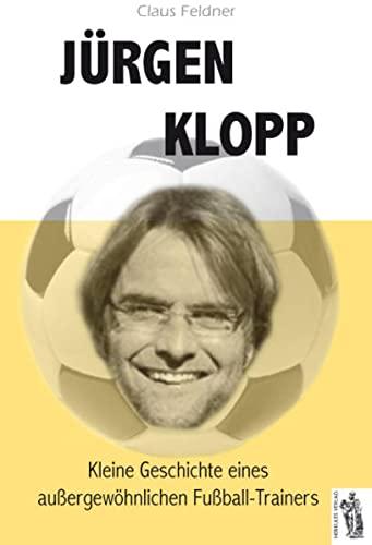 9783941499584: Jürgen Klopp: Kleine Geschichte eines außergewöhnlichen Fußball-Trainers