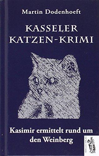 Kasseler Katzenkrimi : Kasimir ermittelt rund um den Weinberg: Martin Dodenhoeft