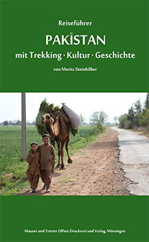 9783941500129: Reisef�hrer Pakistan: mit Trekking, Kultur und Geschichte