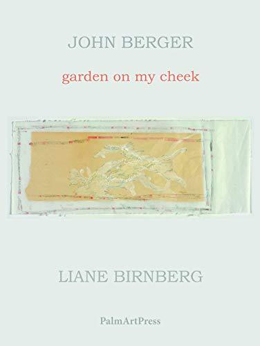 Garden On My Cheek: Berger, John/ Birnberg,