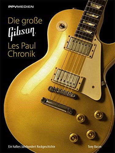9783941531123: Die gro�e Gibson Les Paul Chronik