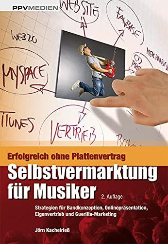 9783941531246: Selbstvermarktung für Musiker: Strategien für Bandkonzeption, Onlinepräsentation, Eigenvertrieb und Guerilla-Marketing