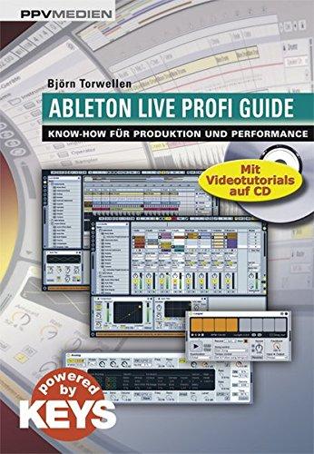 9783941531369: Ableton Live Profi Guide: Know-How für Produktion und Performance