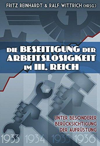 9783941538542: Die Beseitigung der Arbeitslosigkeit im Dritten Reich: Unter besonderer Berücksichtigung der Aufrüstung
