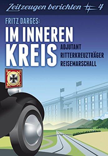 9783941538733: Im inneren Kreis: Adjutant, Reisemarschall, Ritterkreuzträger