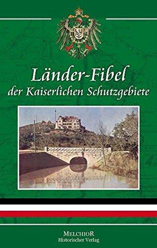 9783941555327: L�nder-Fibel der Kaiserlichen Schutzgebiete