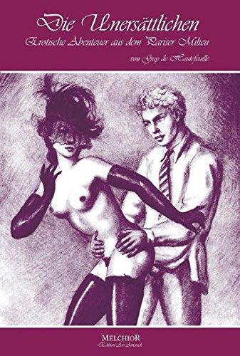 9783941555402: Die Unersättlichen: Erotische Abenteuer aus dem Pariser Milieu