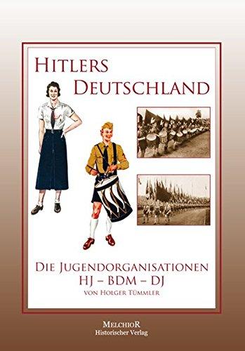Hitlers Deutschland: Die Jugendorganisationen HJ-BDM-DJ: Tümmler, Holger