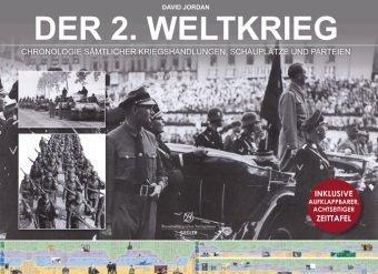 9783941557062: Der 2. Weltkrieg: Chronologie sämtlicher Kriegshandlungen, Schauplätze und Parteien