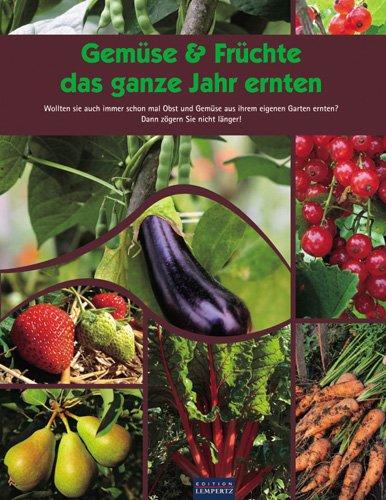 9783941557284: Gemüse & Früchte das ganze Jahr ernten