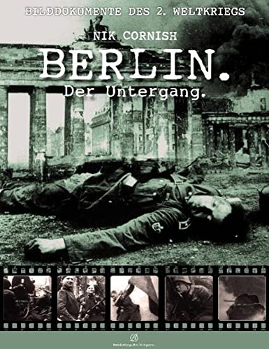 Berlin: Der Untergang. - Cornish, Nik