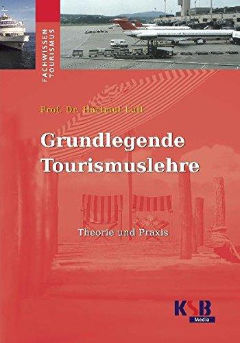9783941564213: Grundlegende Tourismuslehre: Theorie und Praxis