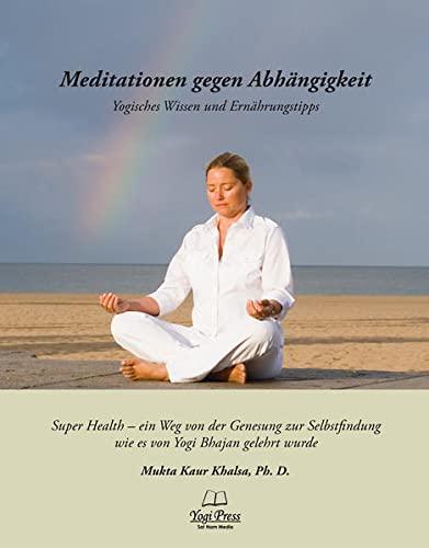 9783941566552: Meditation gegen Abhängigkeit