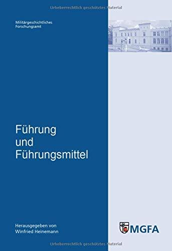 Führung und Führungsmittel: Mit Beitr. von Klaus-Jürgen Bremm, Torsten Diedrich, ...