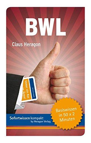 BWL: Basiswissen in 50 x 2 Minuten: Claus Heragon