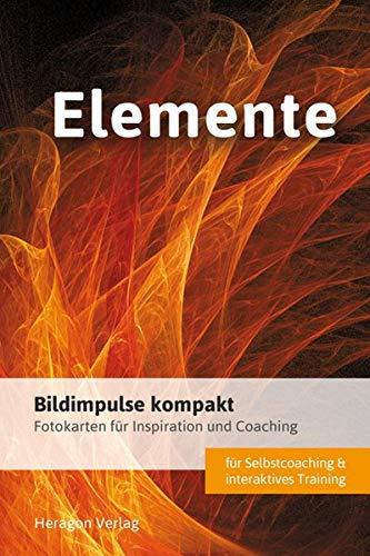 Bildimpulse kompakt: Feuer, Wasser, Luft und Erde: Über 50 Fotokarten für Motivation und ...