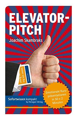 9783941574663: Elevator Pitch: Emotionale Kurzpräsentationen in 50 x 2 Minuten