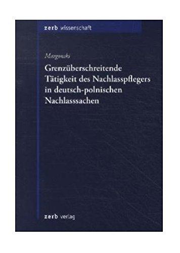 9783941586673: Grenzüberschreitende Tätigkeit des Nachlasspflegers in deutsch-polnischen Nachlasssachen