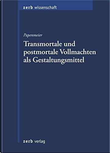9783941586703: Transmortale und postmortale Vollmachten als Gestaltungsmittel