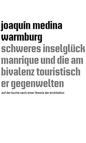 schweres inselglu..ck manrique und die ambivalenz touristischer gegenwelten: Medina Warmburg, ...