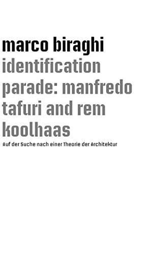 identification parade: manfredo tafuri and rem koolhaas: Biraghi, Marco