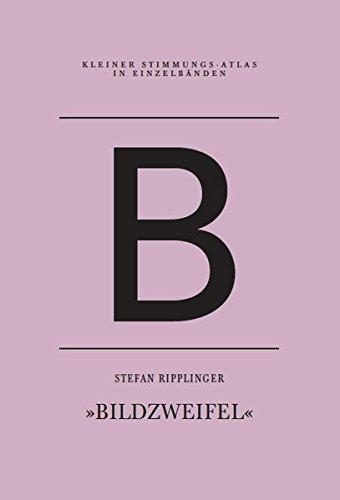 9783941613829: B - Bildzweifel: Kleiner Stimmungs-Atlas in Einzelb�nden