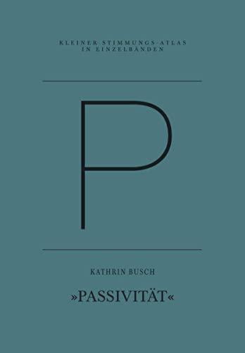 9783941613850: P - Passivität: Eine Einzelstimmung