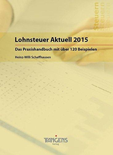 9783941619302: Lohnsteuer Aktuell 2015 - Das Praxishandbuch mit über 120 Beispielen
